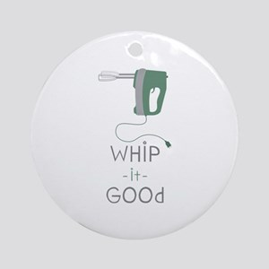 Whip It Good Ornament (Round)