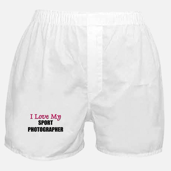 I Love My SPORT PHOTOGRAPHER Boxer Shorts