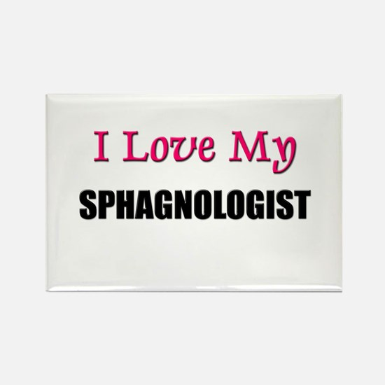 I Love My SPHAGNOLOGIST Rectangle Magnet