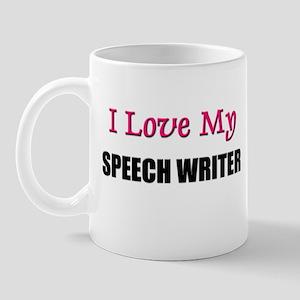 I Love My SPEECH WRITER Mug