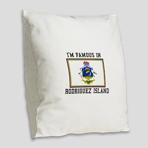 I'm Famous in Rodriguez Island Burlap Throw Pillow