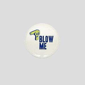 Blow Me Hair Dryer Mini Button