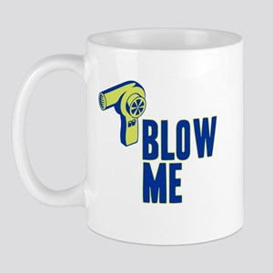 Blow Me Hair Dryer Mug