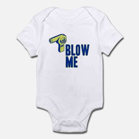 Blow Me Hair Dryer Infant Bodysuit