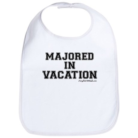 Majored In Vacation Bib