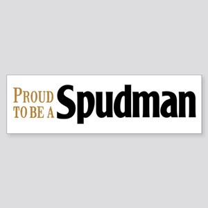 Proud To Be A Spudman Bumper Sticker