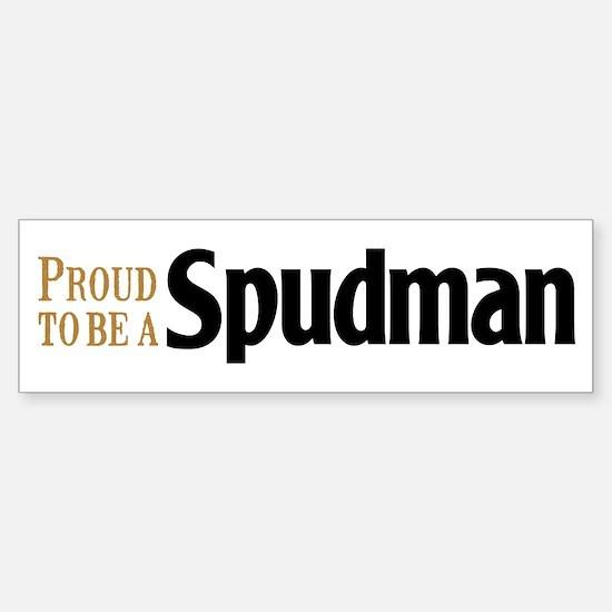 Proud To Be A Spudman Bumper Bumper Bumper Sticker