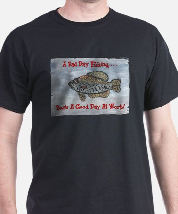 Crappie Good Day! T-Shirt