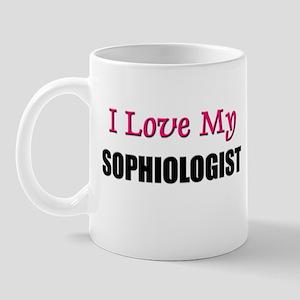 I Love My SOPHIOLOGIST Mug