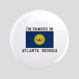 Famous In Atlanta Button