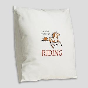 Rather Be Riding Burlap Throw Pillow