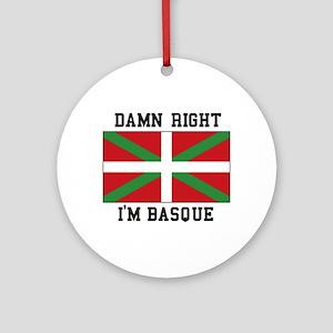Damn Right I'MBasque Ornament (Round)