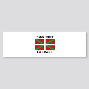 Damn Right I'MBasque Bumper Sticker