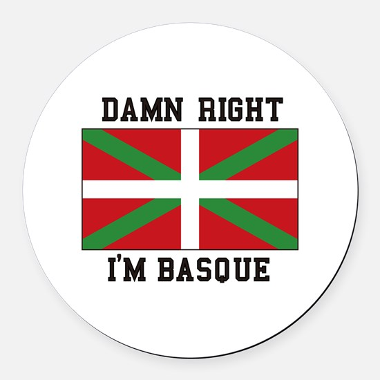 Damn Right I'MBasque Round Car Magnet