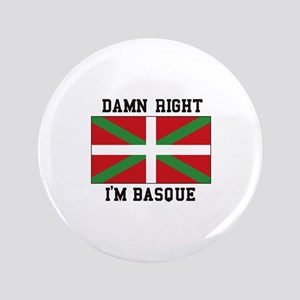Damn Right I'MBasque Button