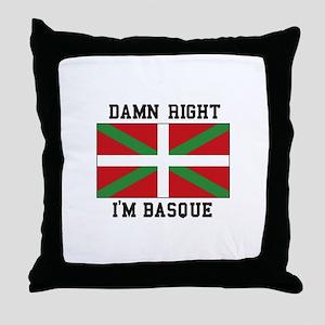 Damn Right I'MBasque Throw Pillow