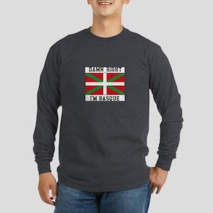 Damn Right I'MBasque Long Sleeve T-Shirt