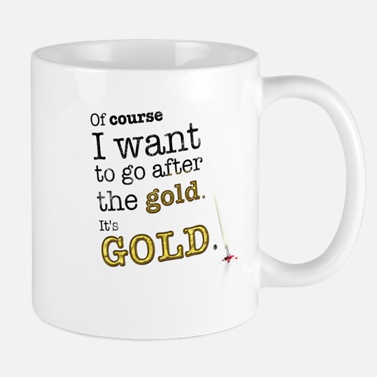 Go after the gold Mugs