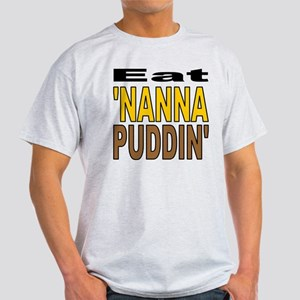 Eat Nanna Puddin Light T-Shirt