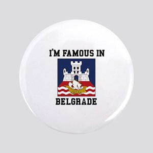 I'M Famous in Belgrade Button