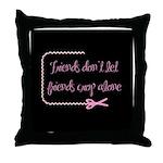 Friends don't let friends crop alone Throw Pillow