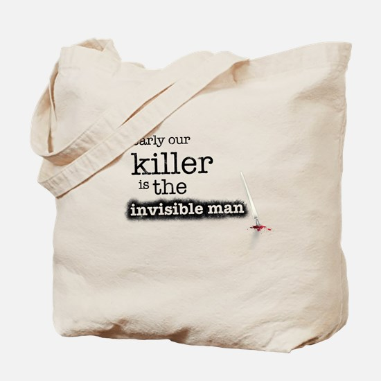 Killer is the invisible man Tote Bag
