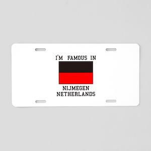 Famous In Nijmegen Aluminum License Plate