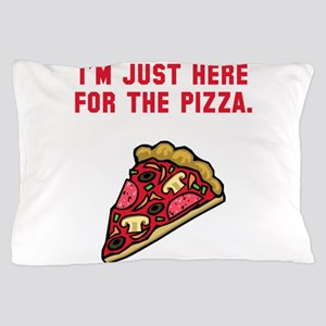 Here For The Pizza Pillow Case