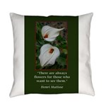 There are Always Flowers Everyday Pillow