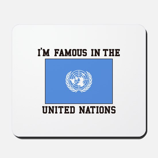I'M Famous In the United Nations Mousepad