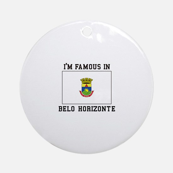 I'M Famous IN Belo Horizonte Ornament (Round)