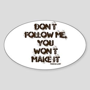 Don't Follow Me Oval Sticker