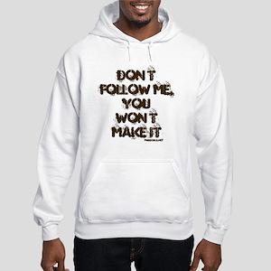 Don't Follow Me Hooded Sweatshirt