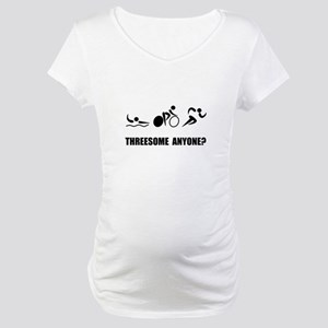 Triathlon Threesome Anyone Maternity T-Shirt