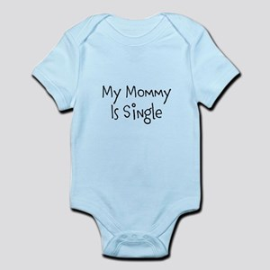 My Mommy is Single Body Suit