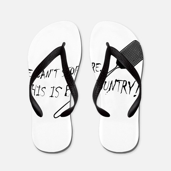 WE CAN'T STOP HERE, THIS IS BAT COUNTRY! Flip Flop