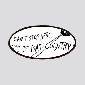 WE CAN'T STOP HERE, THIS IS BAT COUNTRY! Patch