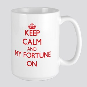 Keep Calm and My Fortune ON Mugs