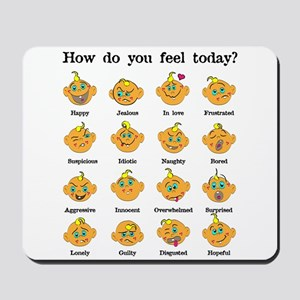 How do you feel today? I Mousepad