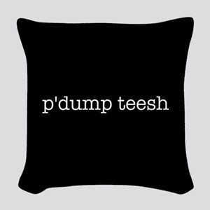 P'dump Teesh Woven Throw Pillow