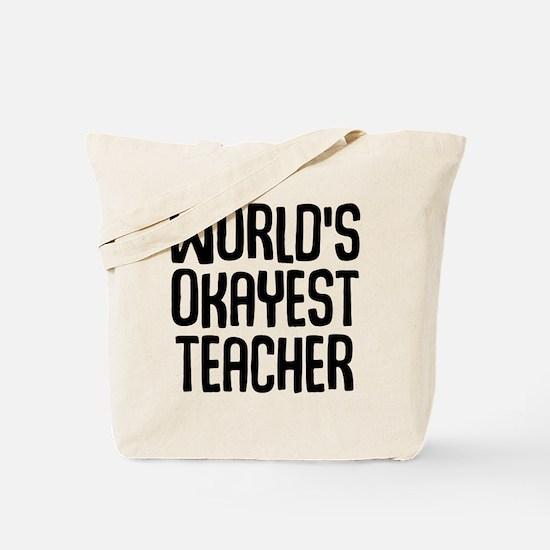 World's Okayest Teacher Tote Bag