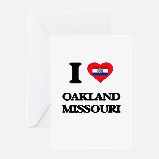 I love Oakland Missouri Greeting Cards