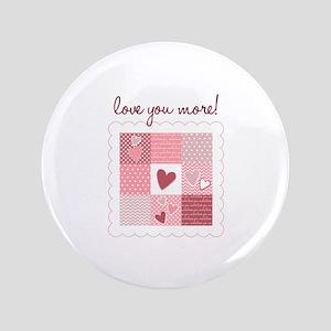 Love You More Button