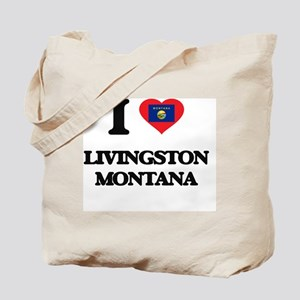 I love Livingston Montana Tote Bag