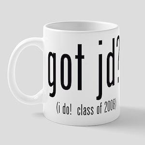got jd? (i do! class of 2008) Mug