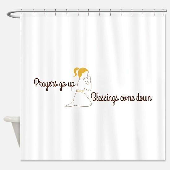 Prayers go up praying Shower Curtain