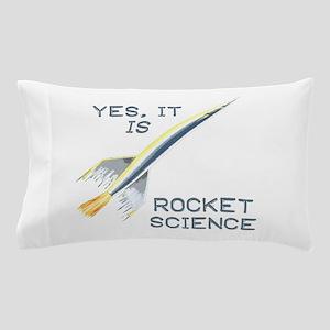 It's Rocket Science Pillow Case