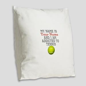 Tennis Addict Burlap Throw Pillow