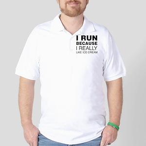 I Run Because I Like Ice Cream Golf Shirt