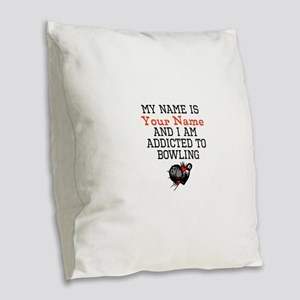 Bowling Addict Burlap Throw Pillow